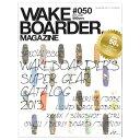 WAKEBOARDER MAGAZINE ウェイクボーダーマガジン #050 2013 vol.01 【ネコポス対応可】【02P20Oct18】