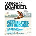 WAKEBOARDER MAGAZINE ウェイクボーダーマガジン #051 2013 vol.02 【ネコポス対応可】【02P25May18】
