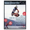 WAKEboarder MAGAZINE ежезедепе▄б╝е└б╝е▐еме╕еє #040 2010 Vol.05 б┌е═е│е▌е╣┬╨▒■▓─б█