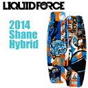 Liquid Force リキッドフォース 2014年モデル SHANE HYBRID シェーン ハイブリッド【134】【送料無料】【旧モデル大特価!】【10P03Dec16】