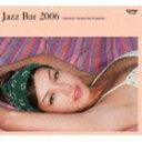 (オムニバス) 寺島靖国プレゼンツ JAZZ BAR 2006 [CD]