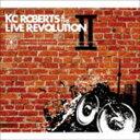 饒舌, 嘻哈 - ケーシー・ロバーツ&ザ・ライブレボリューション / KC Roberts & the Live Revolution II [CD]