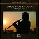 古典 - MINAMI & MIKI / Oboe Nostalgia〜時のかけら〜 [CD]