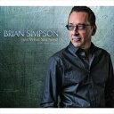 其它 - [送料無料] 輸入盤 BRIAN SIMPSON / JUST WHAT YOU NEED [CD]