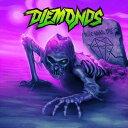 Heavy Metal, Hard Rock - 輸入盤 DIEMONDS / NEVER WANNA DIE [CD]