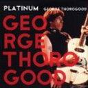 Gospel - 輸入盤 GEORGE THOROGOOD / PLATINUM [CD]