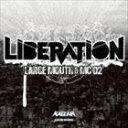 LARGE MOUTH & MC D2 / LIBERATION [CD]