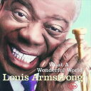 現代 - 輸入盤 LOUIS ARMSTRONG / WHAT A WONDERFUL WORLD [CD]