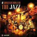 (ゲーム・ミュージック) MONSTER HUNTER THE JAZZ [CD