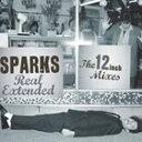 其它 - 輸入盤 SPARKS / REAL EXTENDED : 12 INCH MIXES (1979-84) [2CD]