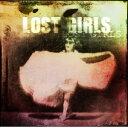 Lost Girls / LOST GIRLS [CD]