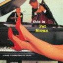 其它 - パット・モラン(p) / ジス・イズ・パット・モラン [CD]