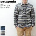 パタゴニア patagonia メンズ インシュレイテッドフィヨルドフランネルジャケットMen's Insulated Fjord Flannel Jacket...