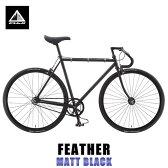 フジ FUJI 正規販売店 2015 自転車 FEATHER (SINGLE SPEED) MATT BLACK