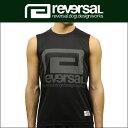 予約商品 7月頃入荷予定 リバーサル REVERSAL 正規販売店 メンズ タンクトップ REFLECTOR BIG MARK SLEEVELESS rv17s...