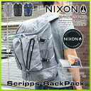 ニクソン スクリップス NIXON Scripps BackPack C2605 バックパック ポイント10倍 通学 メンズ レディース リュック デイパック ...