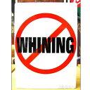 ブリキ看板 No Whining 愚痴禁止 アメリカ雑貨/アメ雑貨/ガレージ/インテリア/レトロ/ブ