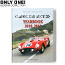 【ONLY ONE LEGEND COLLECTION】Classic Car Auction Year Book 2018 - 2019 クラシックカー ヴィンテージカー ハードカバー 英語表記