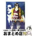 【中古】 After midnight / 洸 / M企画 祭り囃子編集部 [単行本]【宅配便出荷】