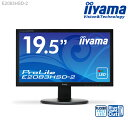 ★LED★ iiyama ProLite E2083HSD-2 19.5型 ワイド液晶ディスプレイ 【1600×900/ワイド/ブルーライトカット/応答速度5m...