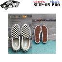 バンズ ヴァンズ VANS US限定モデル SLIP-ON PRO (CHCKRBRD) BLK/WHT スリッポン【sp-shoes】 あす楽