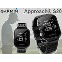 GARMIN/ガーミン 372311 GPSゴルフナビ Approach S20J (ブラック) 【当社取扱いのガー