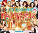 DJ YAMATO / PARTY MIX JUICE 2015 SUMMER-TOP40&POPS&EDM MIX CD-