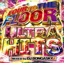 艺人名: B - DJ BONGASKY / FOUR TO THE FLOOR-ULTRA HITS-