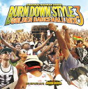 楽天MUSICLOVE楽天市場店BURN DOWN / BURN DOWN STYLE-GOLDEN DANCEHALL MIX 3-