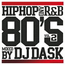 艺人名: D - DJ DASK / HIPHOP AND R&B 80'S VOL.2