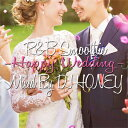 Artist Name: H - DJ HONEY / R&B SMOOTHIE-HAPPY WEDDING-