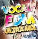 艺人名: N - DJ NITRO / VOCAL EDM ULTRA MIX