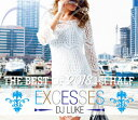 藝人名: L - DJ LUKE / EXCESSES THE BEST OF 2018 1ST HALF
