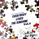 藝人名: I - [¥800SALE]DJ SUU... / EVERYBODY LOVES THE SUNSHINE VOL.4