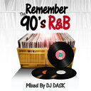 DJ DASK / REMEMBER THE 90'S R&B