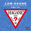 DJ HAGANE / LOW-SOUND VOL.12