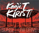 艺人名: K - KENJI.T KIRIST / SUNSET CHILL DRIVE