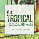 VA / LA TROPICAL-HOUSE & R&B-