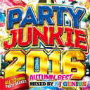 艺人名: G - DJ GENIUS / PARTY JUNKIE 2016-AUTUMN BEST-