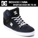DC スニーカー ハイカット メンズ レディースDC SHOES SPARTAN HIGH WC TX SE DM166013 NA4 靴