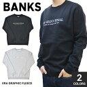 【割引クーポン配布中】 BANKS JOURNAL (バンクス ジャーナル) ERA GRAPHIC FLEECE クルーネック スウェット トレーナー フリース メンズ WFL0158 【あす楽対応】【RCP】