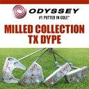 【即納】 オデッセイ MILLED COLLECTION TX DYPE(ミルドコレクション・ティエックス・ディワイピーイー) パター (日本正規品) 【数量限定】
