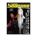 つり人社 The SeaBass Vol.004 A4 132ページ