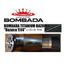 BOMBA DA AGUAб╩е▄еєе╨е└еве░евб╦ BazucaббTi14б╩е╨е║е├елббTi14б╦ 1450mm