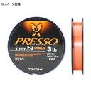 ダイワ(Daiwa) プレッソライン TYPE−N #0.6 ファインオレンジ 04625322【あす楽対応】