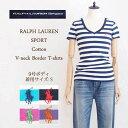 【メール便送料無料!】ラルフローレン スポーツ レディース コットン Vネック ボーダー TシャツRalph Lauren SPORT V-neck Border T-ShirtsSALE/メール便可