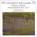 作曲家名: A行 - ヴォーン・ウィリアムズ:幻想的五重奏曲/弦楽四重奏曲第1番, 第2番