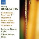 作曲家名: Ra行 - ロスラヴェツ(1880-1944):チェロとピアノのための作品集
