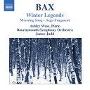 Composer: Ha Line - バックス(1883-1953):冬の伝説 他