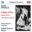 作曲家名: Sa行 - ハスケル・スモール(1948-):戦争の子守歌